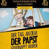 Der Papst in Hallstadt? - Wieder mal Theater!